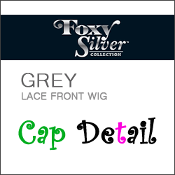Grey lace front wig's cap detail by Foxy silver collection.